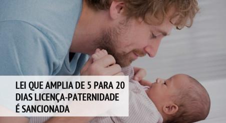 Lei que amplia de 5 para 20 dias licença-paternidade é sancionada
