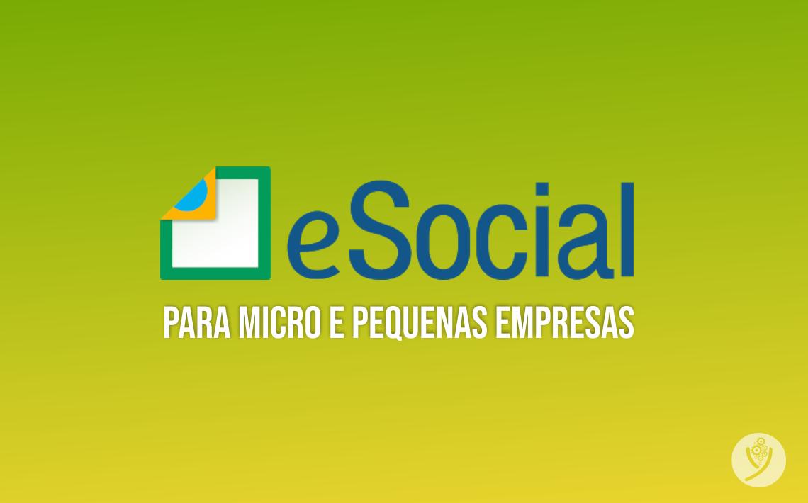 O eSocial para Micro e Pequenas Empresas