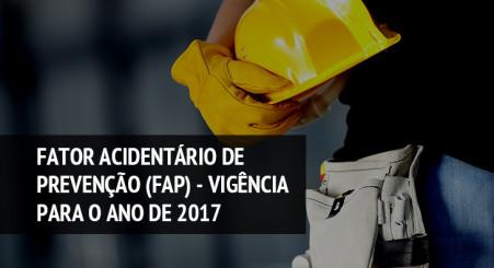 Fator Acidentário de Prevenção (FAP) - Vigência para o ano de 2017