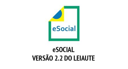 eSocial - Versão 2.2 do Leiaute - Aprovação