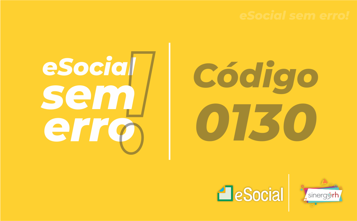 Código 0130 - É necessário existir informação cadastral do empregador para o período