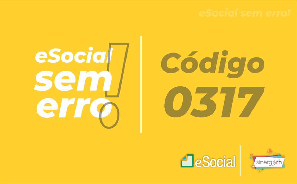 Código 0317 - O trabalhador deverá encontrar-se ativo no período.