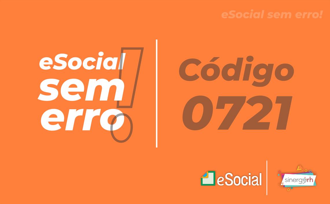 Código 0721 - Não foi possível registrar o evento atual pois existe(m) evento(s) cadastrado(s) com..